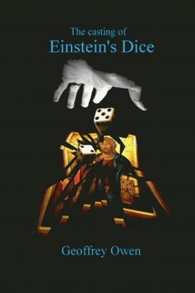 The Casting of Einstein's Dice
