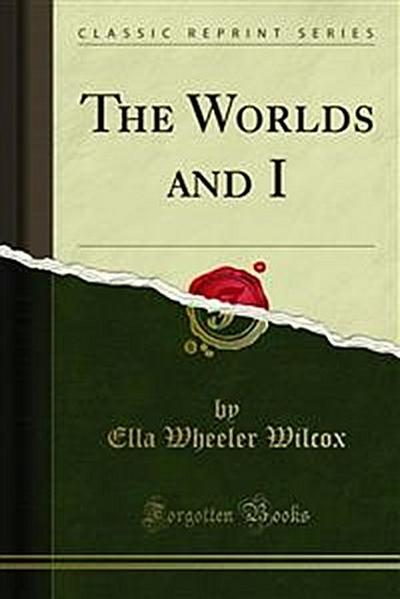 The Worlds and I