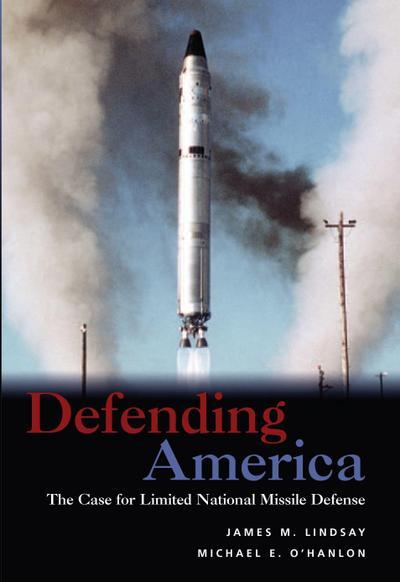Defending America: The Case for Limited National Missile Defense