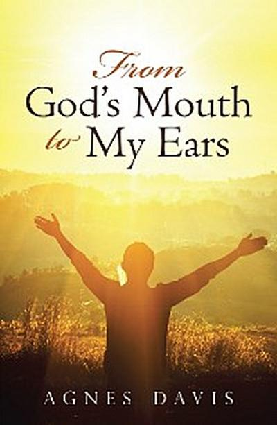 From God'S Mouth to My Ears