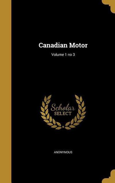 CANADIAN MOTOR V01 NO 3