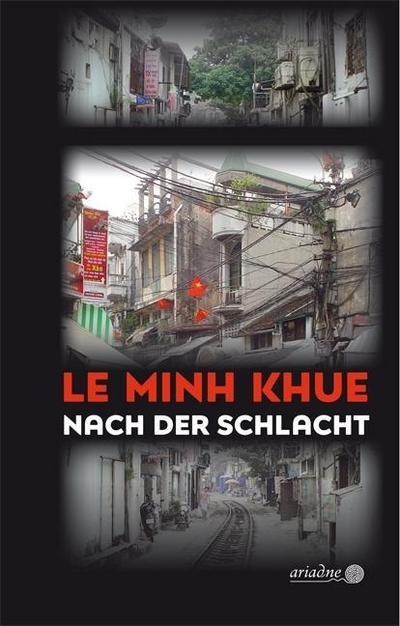 Nach der Schlacht; Ariadne Kriminalroman; Übers. v. Giesenfeld, Günter/Ngo, Marianne/Ngo, Aurora; Deutsch