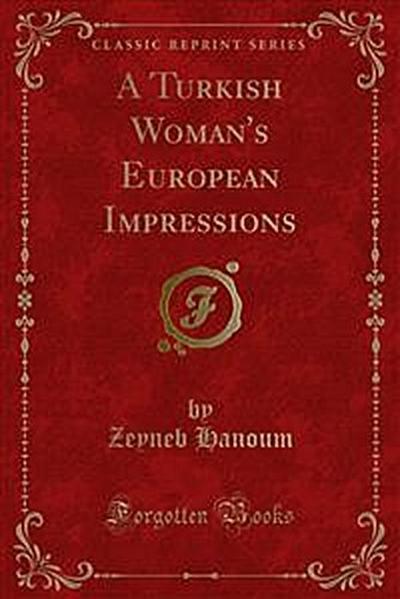 A Turkish Woman's European Impressions