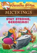 Geronimo Stilton Micekings 04. Stay Strong, Geronimo!