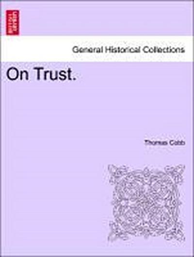 On Trust. Vol. I.