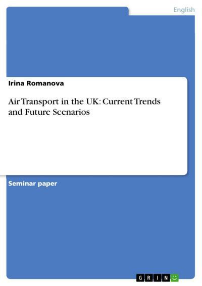 Air Transport in the UK: Current Trends and Future Scenarios