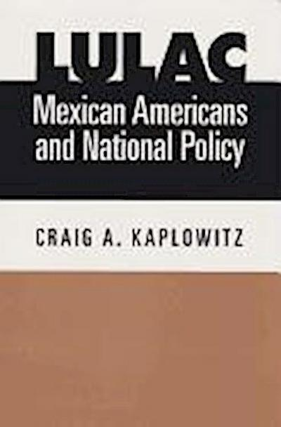 Lulac, Mexican Americans, and National Policy