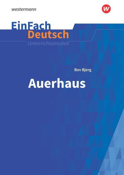 Auerhaus. EinFach Deutsch Unterrichtsmodelle