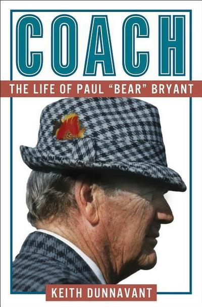 Coach: The Life of Paul 'bear' Bryant