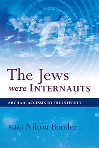 The Jews Were Internauts