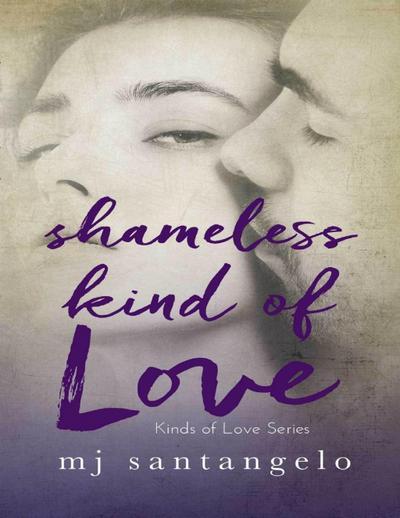 Shameless Kind of Love: Kinds of Love Series
