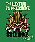 The Lotus and the Artichoke - Sri Lanka!: A culinary adventure with over 70 vegan recipes (Edition Kochen ohne Knochen)