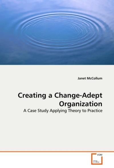 Creating a Change-Adept Organization