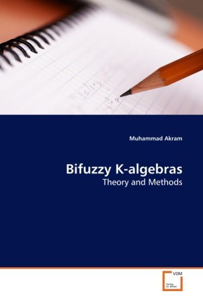 Bifuzzy K-algebras - Muhammad Akram