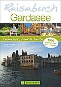 Reisebuch Gardasee; Lebensart, Land und Leute   ; Deutsch