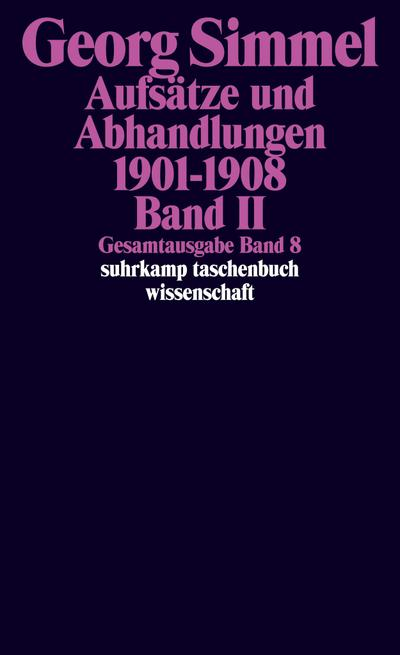 Gesamtausgabe in 24 Bänden: Band 8: Aufsätze und Abhandlungen 1901-1908. Band II (suhrkamp taschenbuch wissenschaft)