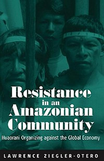 Resistance in an Amazonian Community