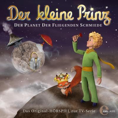 Der kleine Prinz - Der Planet der fliegenden Schmiede