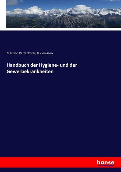 Handbuch der Hygiene- und der Gewerbekrankheiten