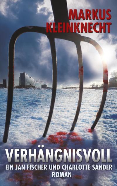 Verhängnisvoll: Ein Jan Fischer und Charlotte Sander Roman