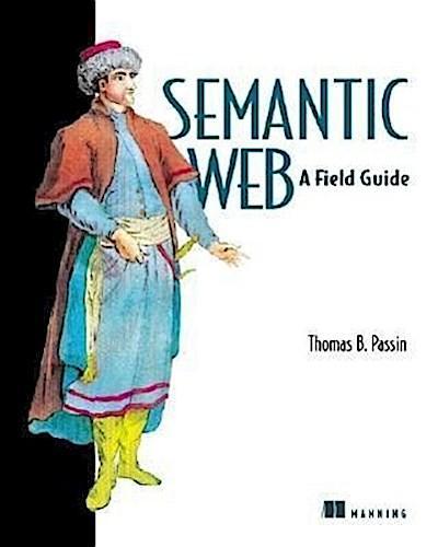 Semantic Web: A Field Guide