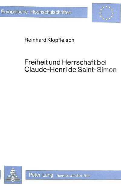 Freiheit und Herrschaft bei Claude-Henri de Saint-Simon