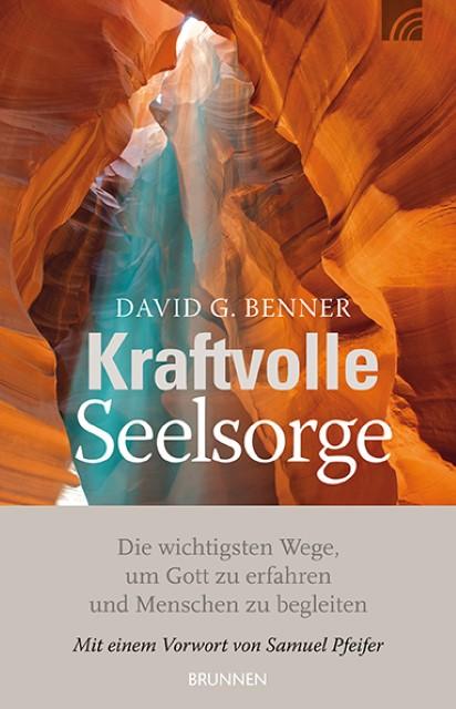 Kraftvolle Seelsorge - David G. Benner -  9783765516054