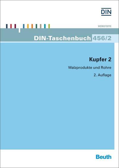 Kupfer 2: Walzprodukte und Rohre (DIN-Taschenbuch)