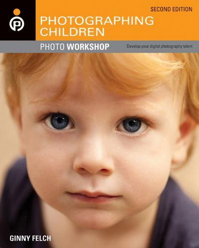 Photographing Children Photo Workshop - John Wiley & Sons - Taschenbuch, Englisch, Ginny Felch, Allison Tyler Jones, ,