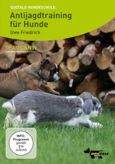 Dogtale Hundeschule: Antijagdtraining für Hunde; mit Uwe Friedrich; Deutsch