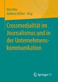 Crossmedialität im Journalismus und in der Un ...