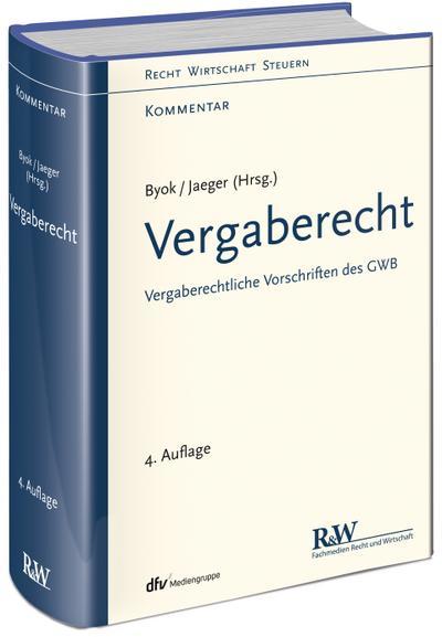 Vergaberecht: Vergaberechtliche Vorschriften des GWB (Recht Wirtschaft Steuern - Kommentar)