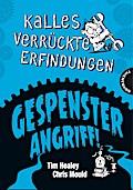 Kalles verrückte Erfindungen, Gespensterangriff!   ; Ill. v. Mould, Chris; Deutsch