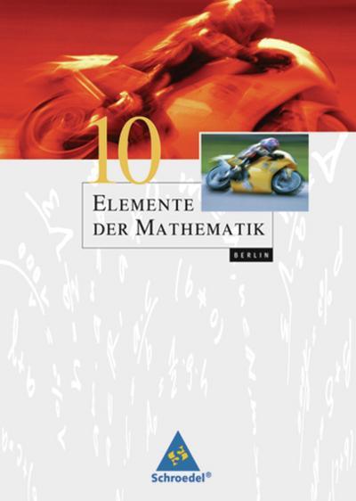 Elemente der Mathematik 10. Schülerband. Sekundarstufe 1. Berlin