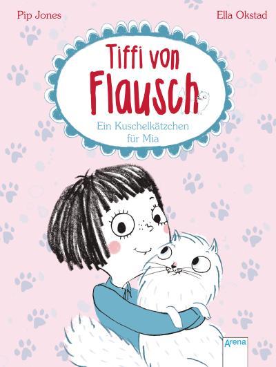 Tiffi von Flausch (1). Ein Kuschelkätzchen für Mia   ; Ill. v. Okstad, Ella /Übers. v. Pantermüller, Alice; Deutsch; it UV-Lackierung auf dem Cover