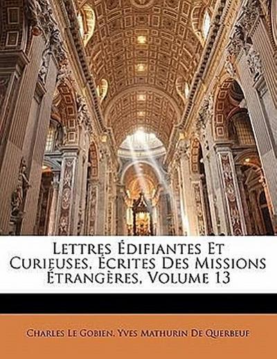 Lettres Édifiantes Et Curieuses, Écrites Des Missions Étrangères, Volume 13