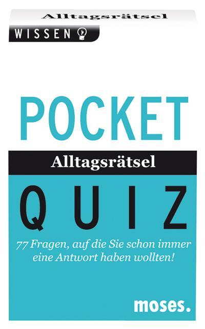 Pocket Quiz Alltagsrätsel: 77 Fragen, auf die Sie schon immer eine Antwort haben wollten!