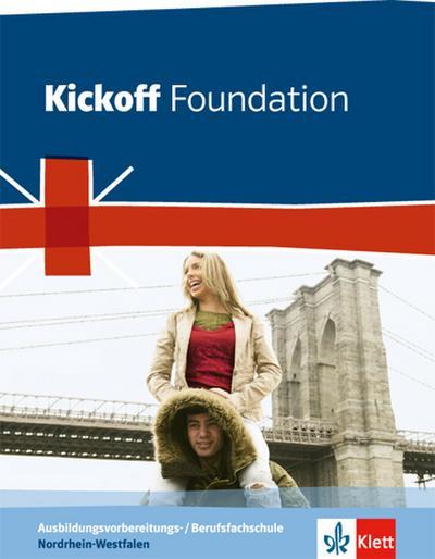 Kickoff. Ausgabe für Nordrhein-Westfalen. Foundation - Schülerbuch