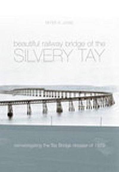 The Beautiful Railway Bridge of the Silvery Tay