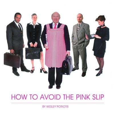 How To Avoid The Pink Slip