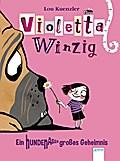 Violetta Winzig. Ein hundenasengroßes Geheimnis; Ill. v. Bohn, Maja; Übers. v. Koob-Pavis, Petra; Deutsch