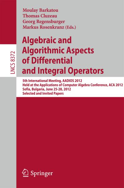 Algebraic and Algorithmic Aspects of Differential and Integral Operators