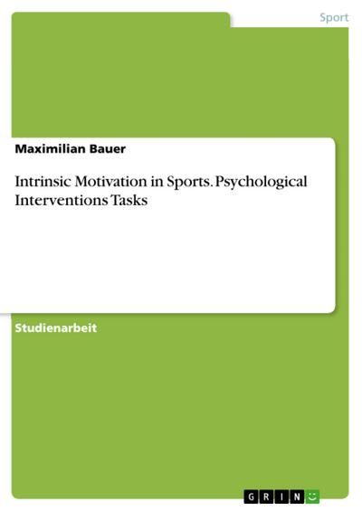 Intrinsic Motivation in Sports. Psychological Interventions Tasks