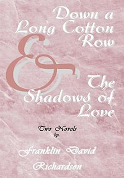 Down a Long Cotton Row and the Shadows of Love