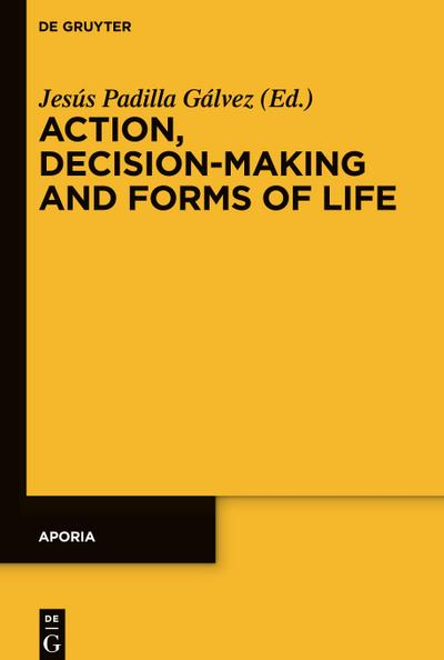 Action, Decision-Making and Forms of Life