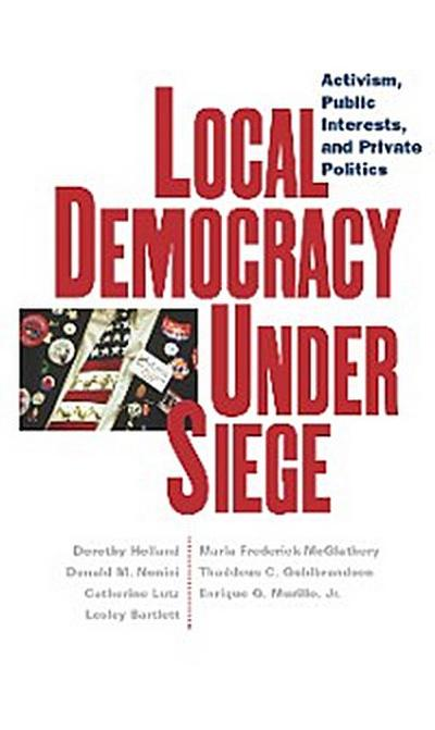 Local Democracy Under Siege