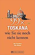 Toskana Reiseführer: 99x Toskana wie Sie sie  ...