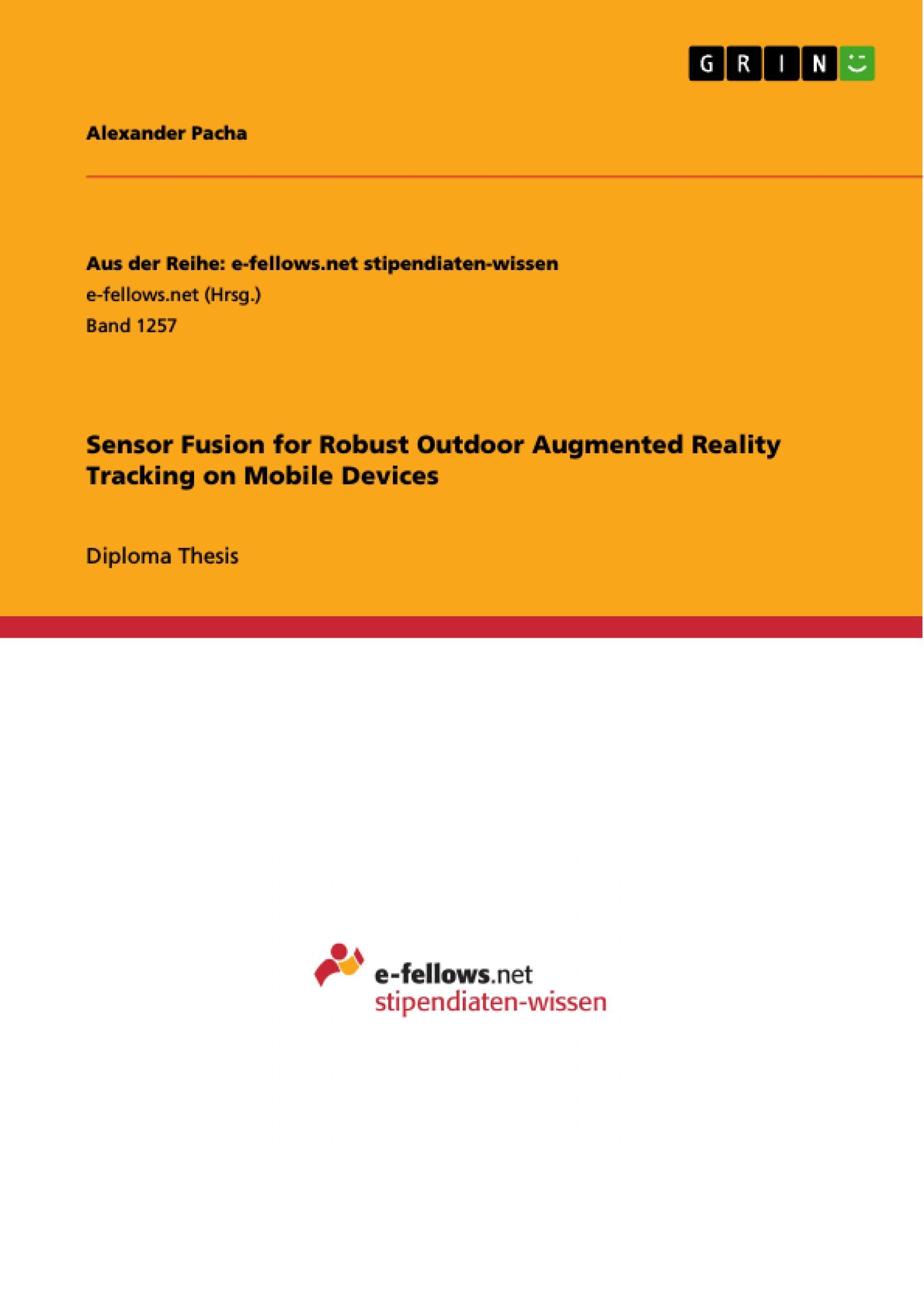 Sensor Fusion for Robust Outdoor Augmented Reality Tracking on Mobile Devic ...