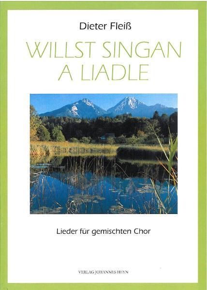 Willst singan a Liadle Dieter Fleiss