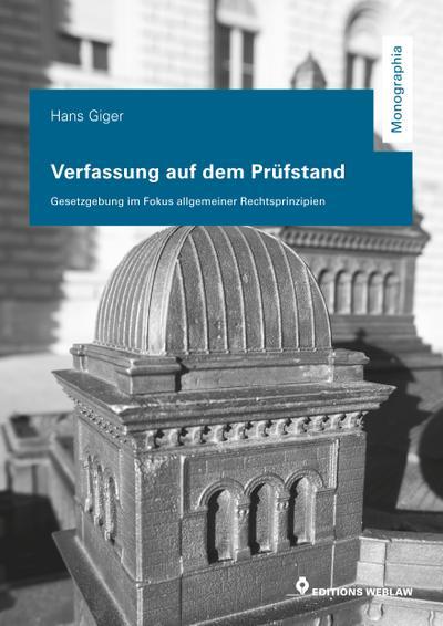 Verfassung auf dem Prüfstand: Gesetzgebung im Fokus allgemeiner Rechtsprinzipien (Monographia)